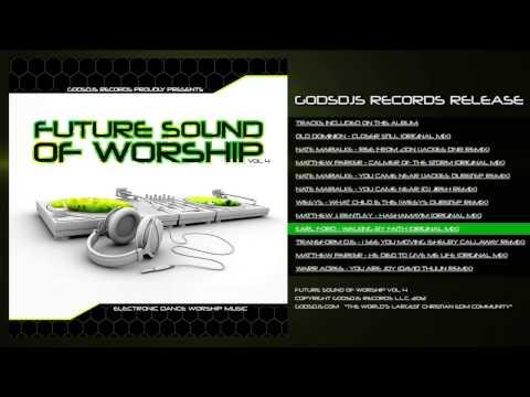 Christian Dance Music - The Future Sound of Worship Vol. 4 - GodsDJs.com Records