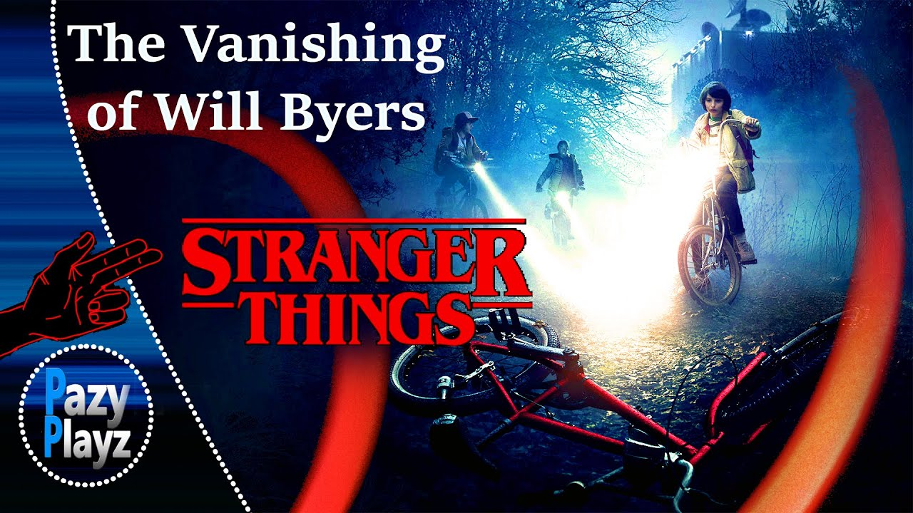 Stranger Things The Vanishing Of Will Byers Somewhere Over The