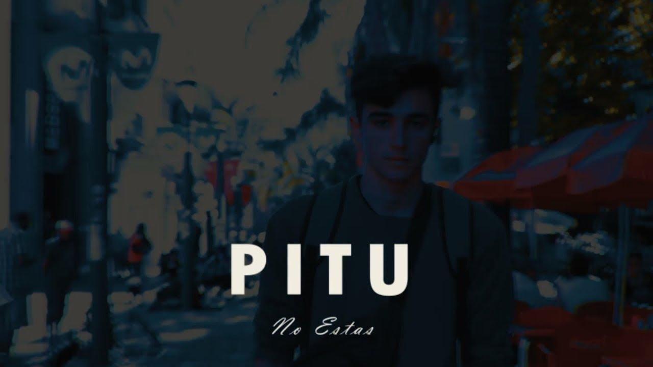 Download Pitu - No estás