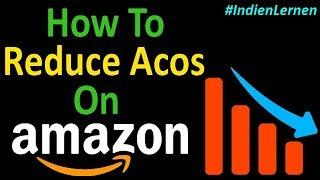 How To Reduce Acos On Amazon India | Amazon PPC Tricks -Hindi Tutorial