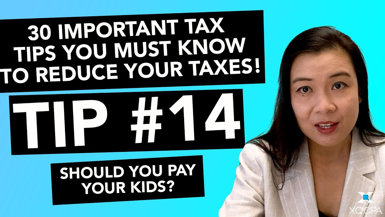 30 Important Tax Tips You Must Know to Reduce Your Taxes! - #14 Should You Pay Your Kids
