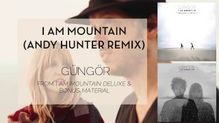 Gungor - I Am Mountain (Andy Hunter Remix) [Audio Only]