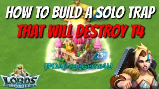 How To Build A Deadly Solo Trap! - Lords Mobile