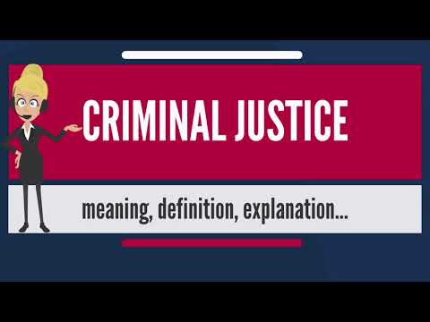 What is CRIMINAL JUSTICE? What does CRIMINAL JUSTICE mean? CRIMINAL JUSTICE meaning & explanation
