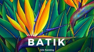 BATIK SILK PAINTING WITH JEAN-BAPTISTE - FINE ART - BIRD OF PARADISE