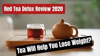 Benefits of Drinking Tea: How to Lose Weight With Red Tea Detox in 2020