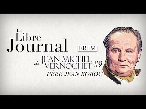 Le Libre Journal de Jean-Michel Vernochet N°9 : Père Jean Boboc (22 février 2018)