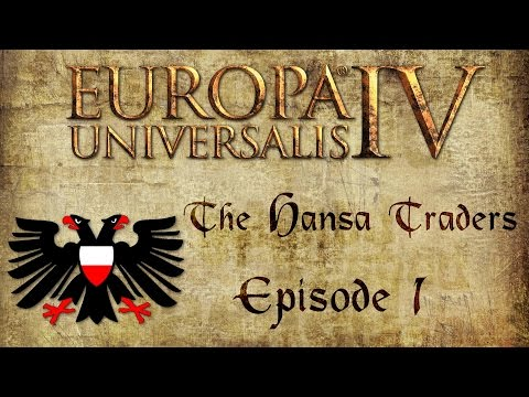 The Hansa Traders - Episode 1 - Europa Universalis IV
