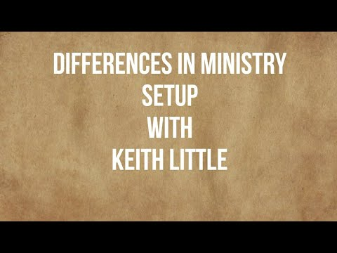 Differences In Ministry Setup With Keith Little (Audio Only)