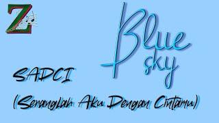 BLUESKY - SERANGLAH AKU DENGAN CINTAMU SINGLE PERDANA!!!