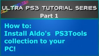 PS3 Ultra Tutorial PT1 - Installing Aldo