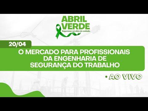 O Mercado para Profissionais da Engenharia de Segurança do Trabalho - Abril Verde