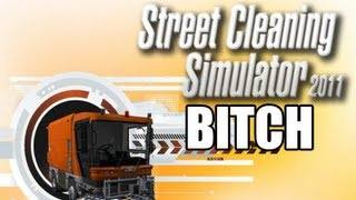 STREET CLEANING SIMULATOR BITCH
