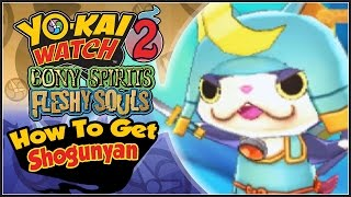 Yo-Kai Watch 2 - How To Get Shogunyan, The Legendary Yo-Kai! [YW2 Tips & Tricks]