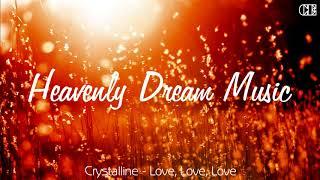 Crystalline - Love, Love, Love