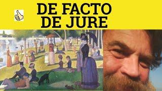 De Facto and De Jure - De Facto Meaning - De Jure Examples -- De Facto in a Sentence - Formal