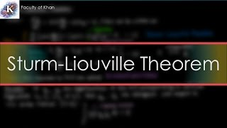 Sturm-Liouville Theorem and Proof