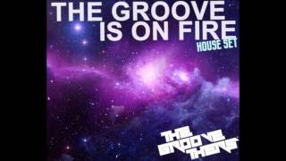 The Groove Is On Fire House Set - The Groovethers