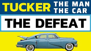 Tucker Auto: Why Man, Car, & Innovation were Defeated