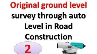 Original ground level survey through auto Level in Road Construction 2