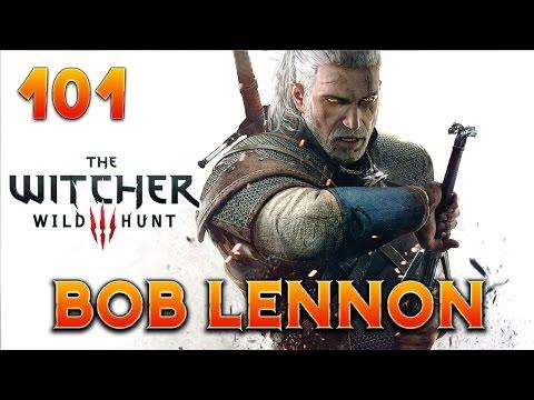 The Witcher 3 : Bob Lennon - Ep.101 : MON ROYAUME POUR UN BALAI !!