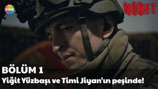 Nöbet 1. Bölüm | Yiğit Yüzbaşı ve Timi Jiyan'ın peşinde!