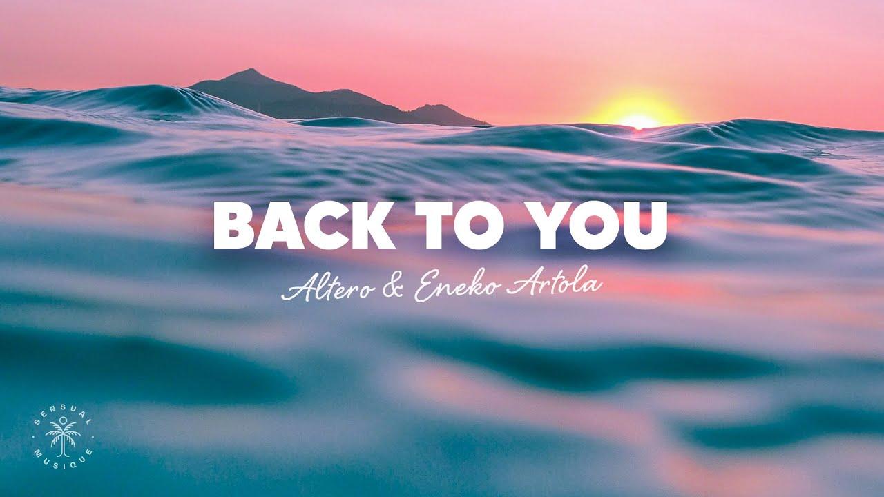 Altero & Eneko Artola  - Back To You (Lyrics) ft. Koa