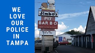 In Tampa, we Love our Jimbo's BBQ and we Love our Police!