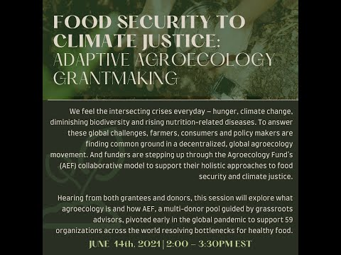 Food Security to Climate Justice:  Adaptive Agroecology Grantmaking