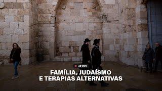 ???? FAMÍLIA, JUDAÍSMO E TERAPIAS ALTERNATIVAS