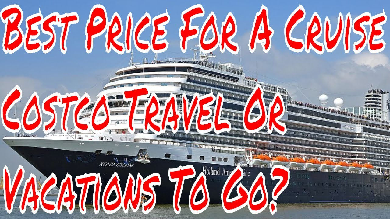 Cruise Ship Vacation Deals Costco Travel Vs Vacations To Go Who Is