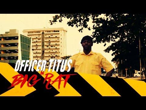 Video (skit): Officer Titus – Big Rat