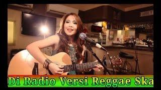 Gambar cover Di Radio Versi Reggae Ska Terbaru