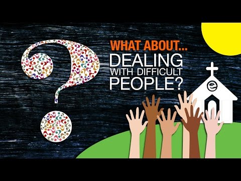 What About Dealing With Difficult People???