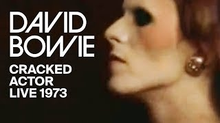 David Bowie - Cracked Actor (Live Hammersmith 1973)
