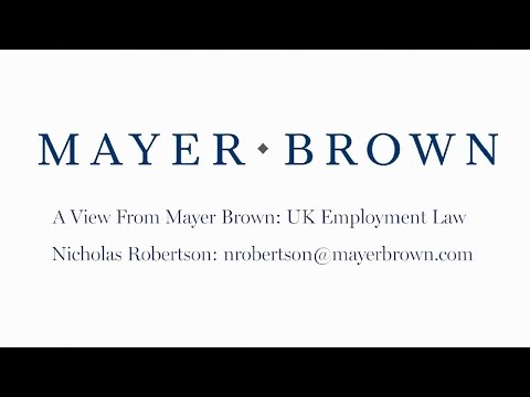 Another View: UK Employment Law - The View from Mayer Brown