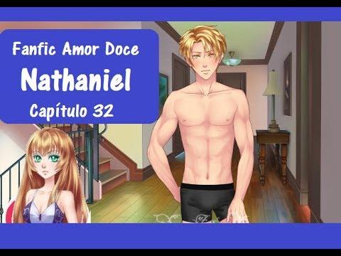 Fanfic Amor Doce - Como não amar? - Capítulo 32 (Nathaniel)