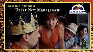 Lumber Baron S4 Ep8 Under New Management Comedy Webisode