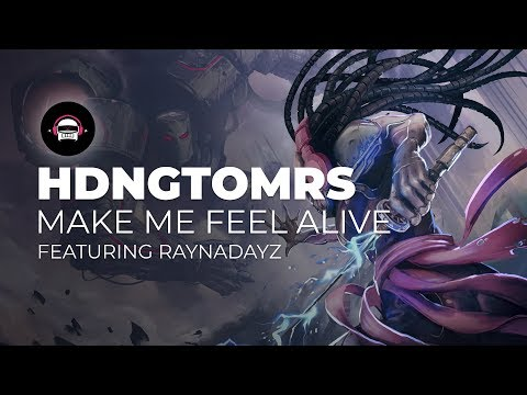 HDNGTOMRS - Make Me Feel Alive (feat. Raynadayz) | Ninety9Lives Release