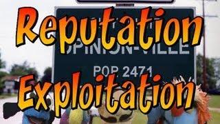 Opinion-Ville: Reputation Exploitation