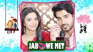 Jab We Met #38 With Shruti Sharma & Abrar Qazi Aka Dhanak & Raghu| Exclusive