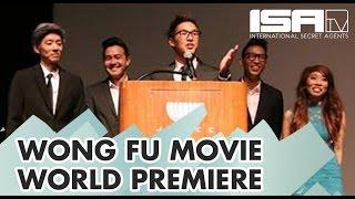 Wong Fu Movie World Premiere! (EXCLUSIVE!)