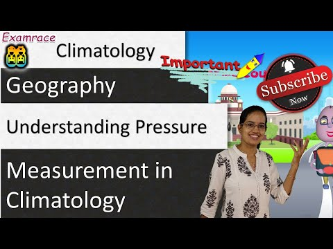 Understanding Pressure - Vertical, Horizontal Distribution & Measurement in Climatology