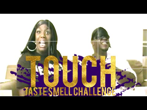 TOUCH TASTE SMELL (CHALLENGE or PRANK)