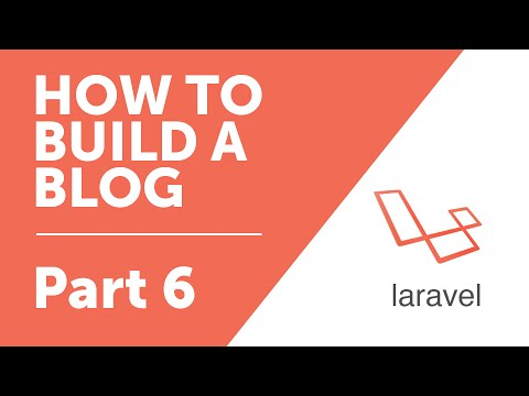Part 6 - Layouts with Blade [How to Build a Blog with Larave