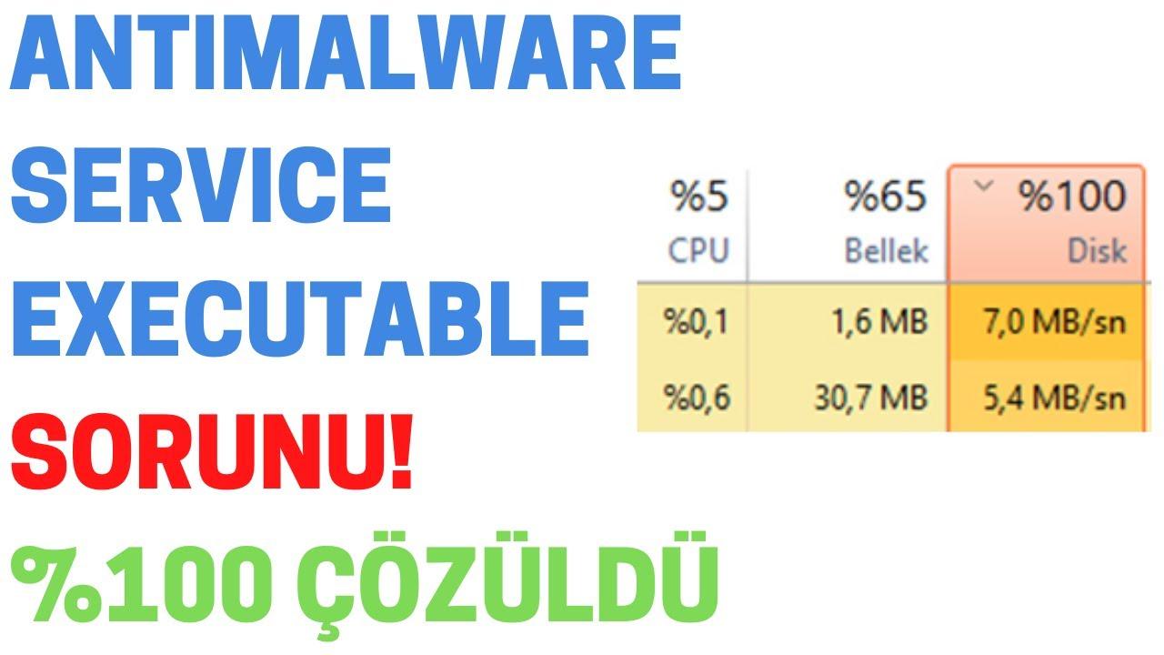 Antimalware Service Executable %100 Disk ve CPU Kullanımı ...