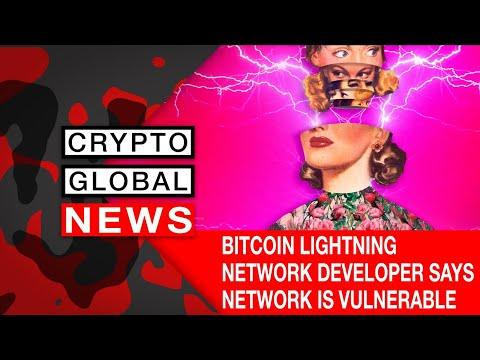 BITCOIN LIGHTNING NETWORK DEVELOPER SAYS NETWORK IS VULNERABLE