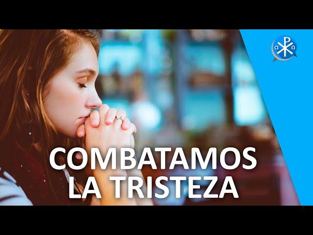 Combatamos la tristeza   Perseverancia - P. Gustavo Lombardo
