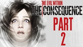 "The Evil Within - The Consequence DLC - Part 2 - [Illusions] - ""Tip Toein"