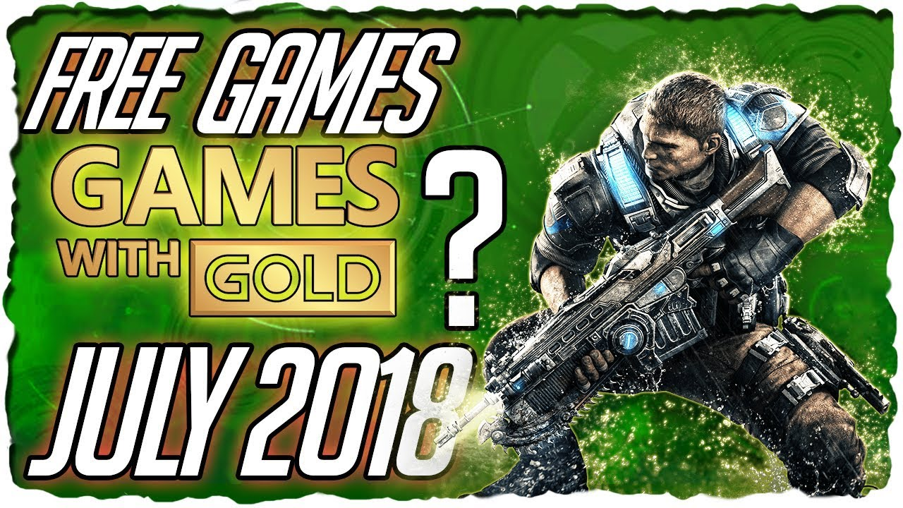 Xbox With Gold July 2018 Predictions Juli Lineup